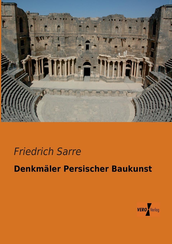 Friedrich Sarre Denkmaler Persischer Baukunst friedrich von hellwald die russen in zentralasien