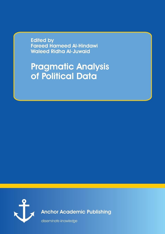 Fareed Hameed Al-Hindawi, Waleed Ridha Al-Juwaid Pragmatic Analysis of Political Data pragmatic power