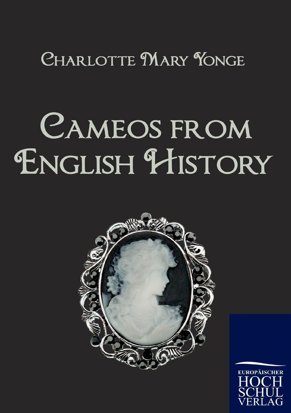Charlotte Mary Yonge Cameos from English History yonge charlotte mary history of france