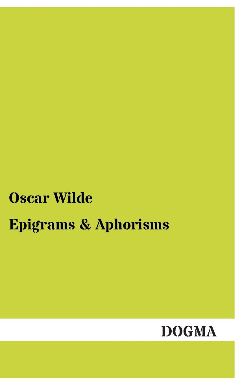 Oscar Wilde Epigrams oscar wilde the prose of oscar wilde
