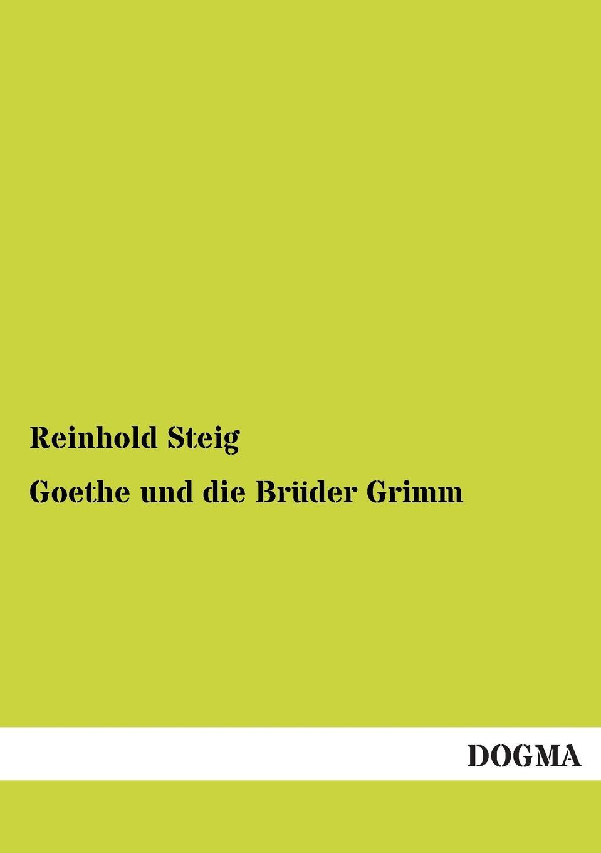 Reinhold Steig Goethe Und Die Bruder Grimm joseph grimm das alte israel und die bildenden kunste