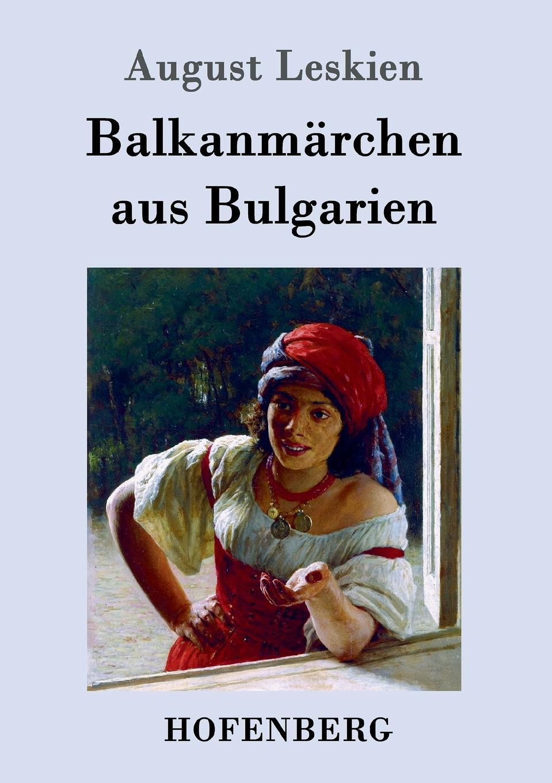August Leskien Balkanmarchen aus Bulgarien цена и фото