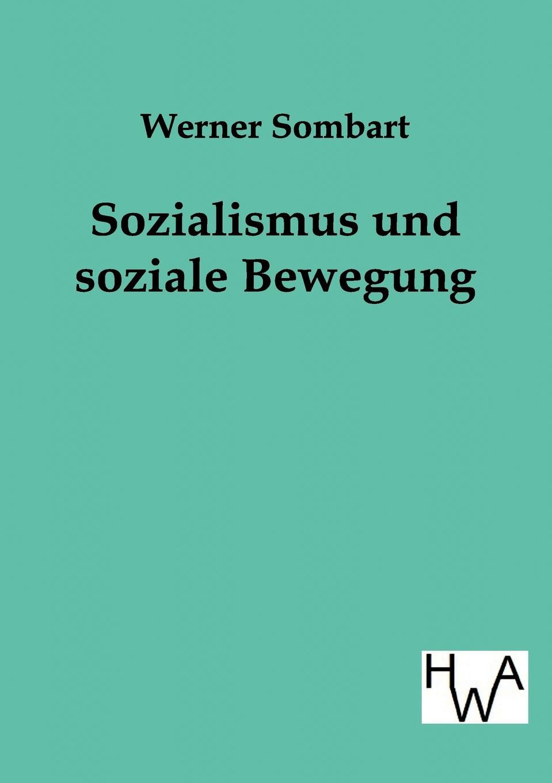 Werner Sombart Sozialismus Und Soziale Bewegung