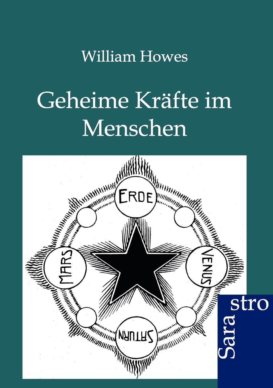 William Howes Geheime Krafte im Menschen karl brandler pracht lehrbuch zur entwicklung der okkulten krafte im menschen