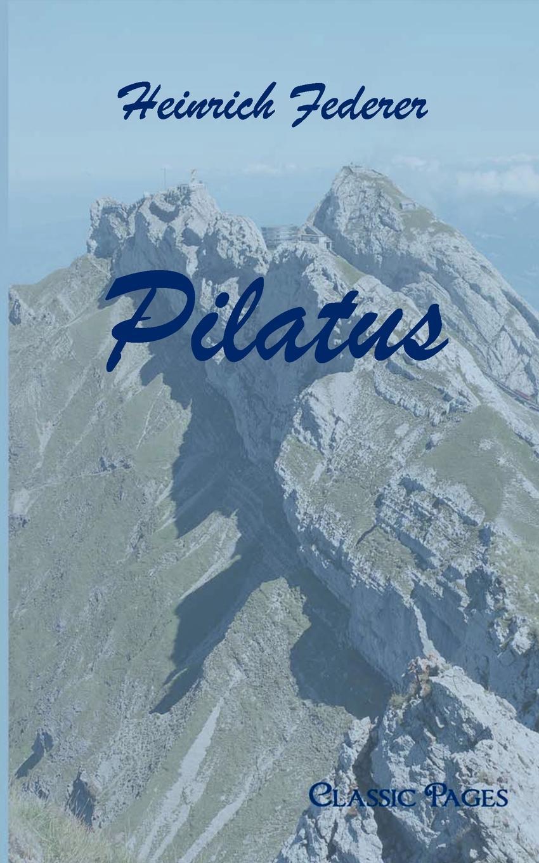 Heinrich Federer Pilatus цена