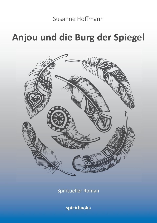 Susanne Hoffmann Anjou und die Burg der Spiegel цена