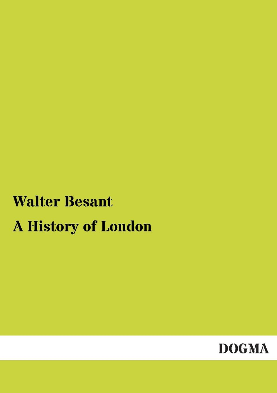 Walter Besant A History of London walter besant london