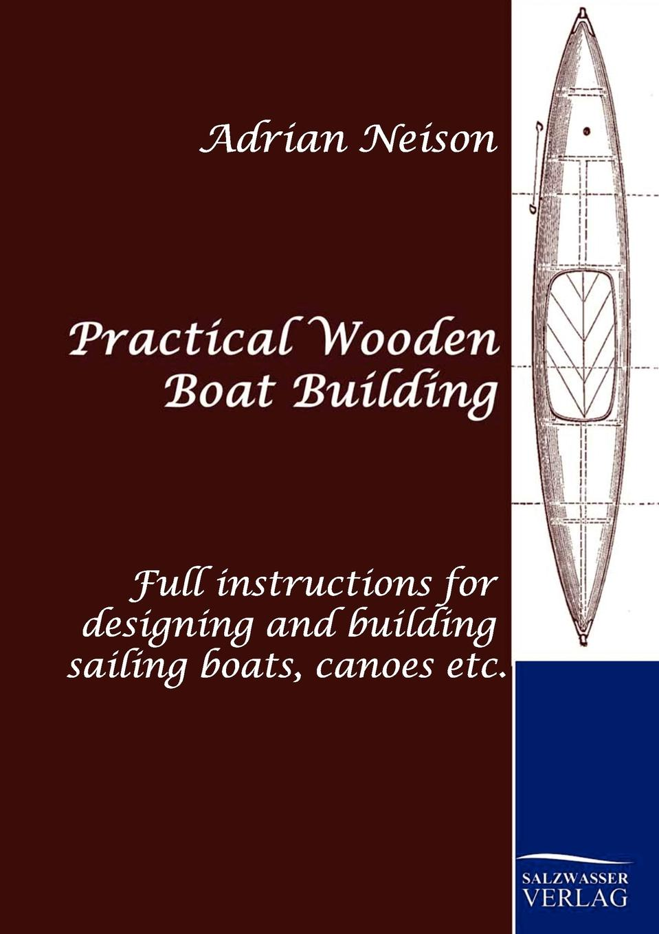 Adrian Neison Practical Wooden Boat Building