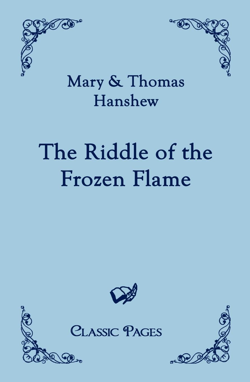 лучшая цена Mary Hanshew, Thomas Hanshew The Riddle of the Frozen Flame