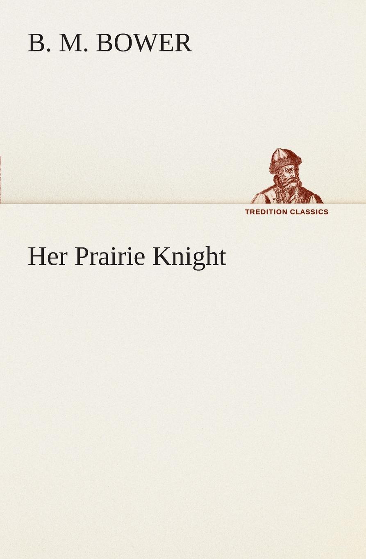 B. M. Bower Her Prairie Knight b shelves
