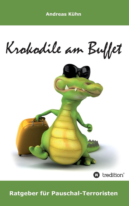 Andreas Kuhn Krokodile Am Buffet