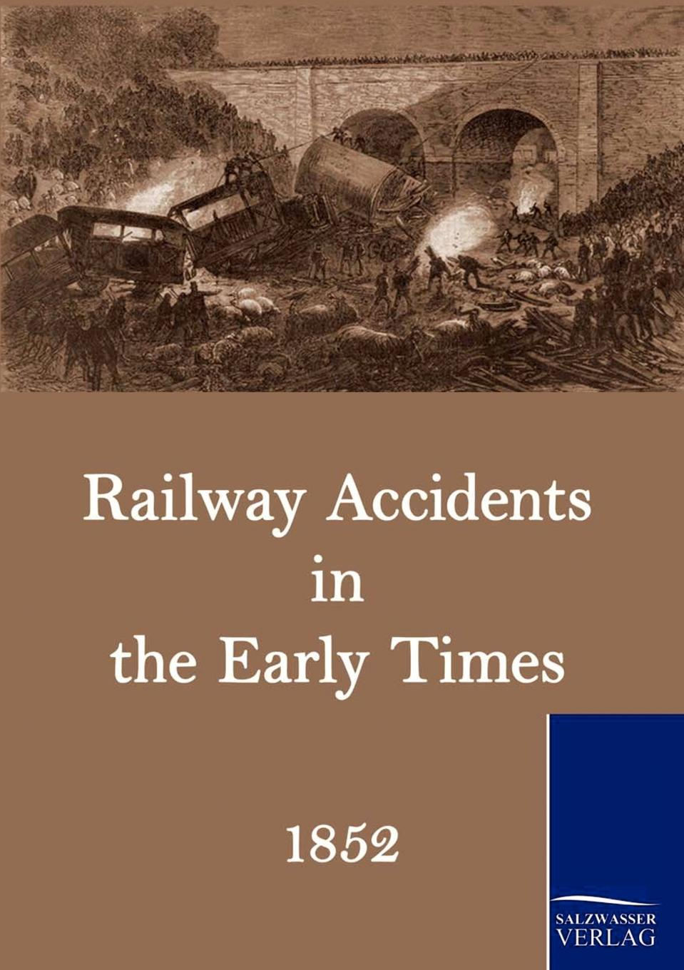 Railway Accidents in the Early Times левчук и костюченко м назаров а first aid in case of accidents and emergency situations course book