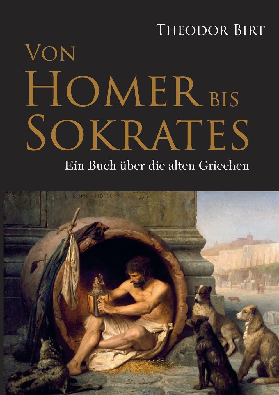 Theodor Birt Von Homer bis Sokrates von wulffen die schlacht bei lodz
