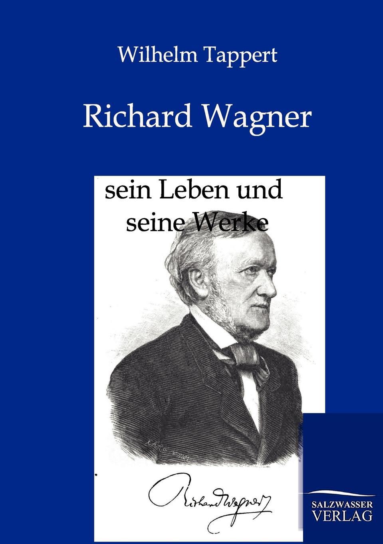 Wilhelm Tappert Richard Wagner wilhelm oechelhaeuser shakespeareana classic reprint
