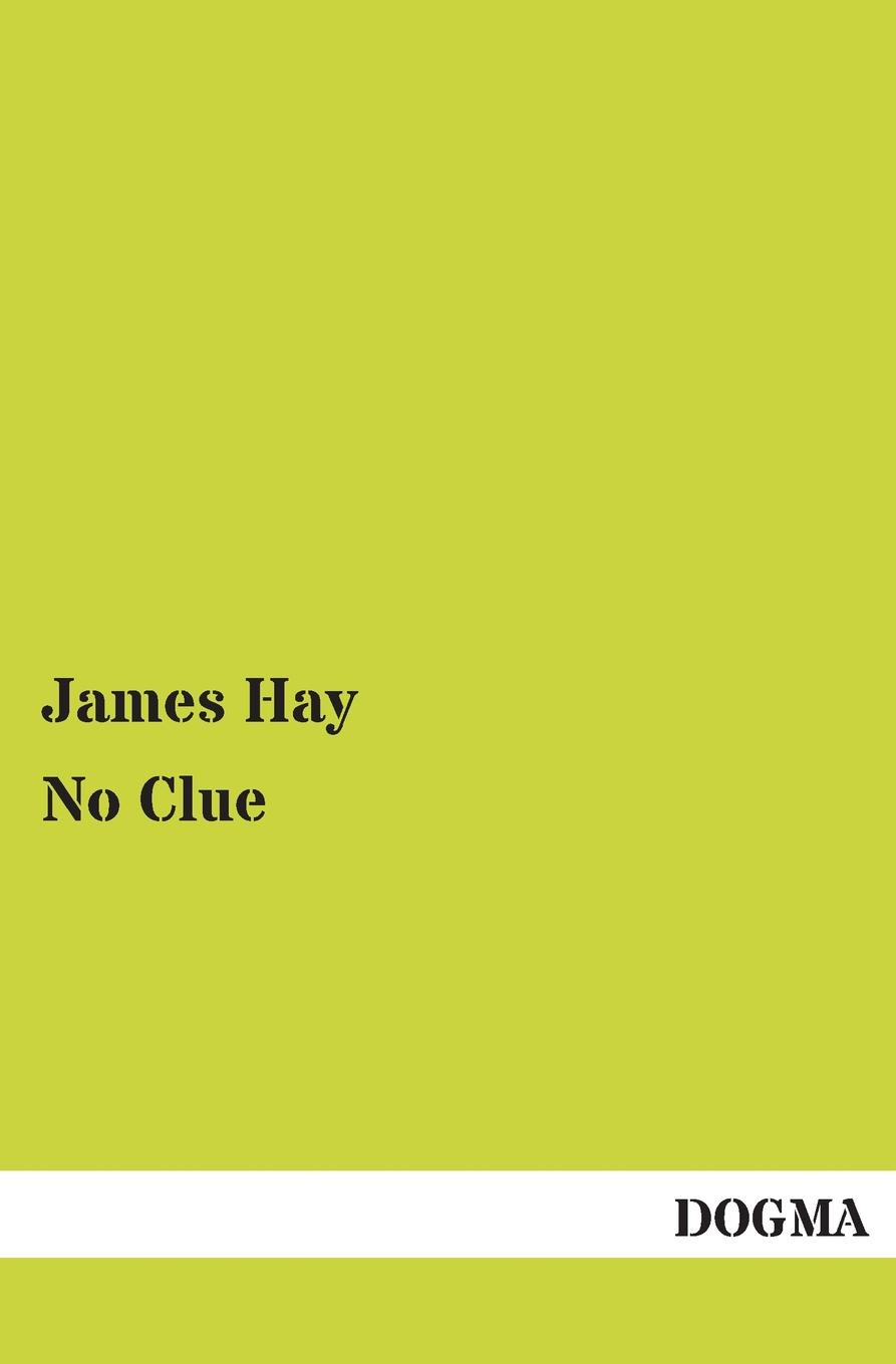 James Jr. Hay No Clue arthur hastings grant the american city volume 1