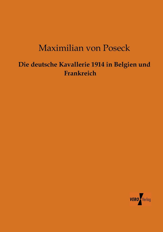 Maximilian Von Poseck Die Deutsche Kavallerie 1914 in Belgien Und Frankreich jan witte die schlacht bei namur bataille de charleroi vom 21 bis 24 august 1914