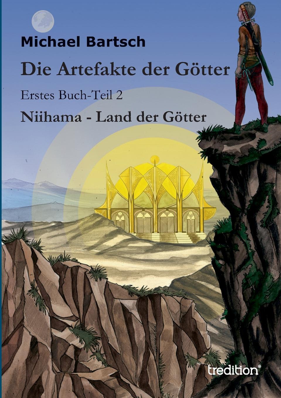 Michael Bartsch Die Artefakte der Gotter franz falmbigl der kampf gegen die babylonischen krafte auf dem weg zu sich selbst