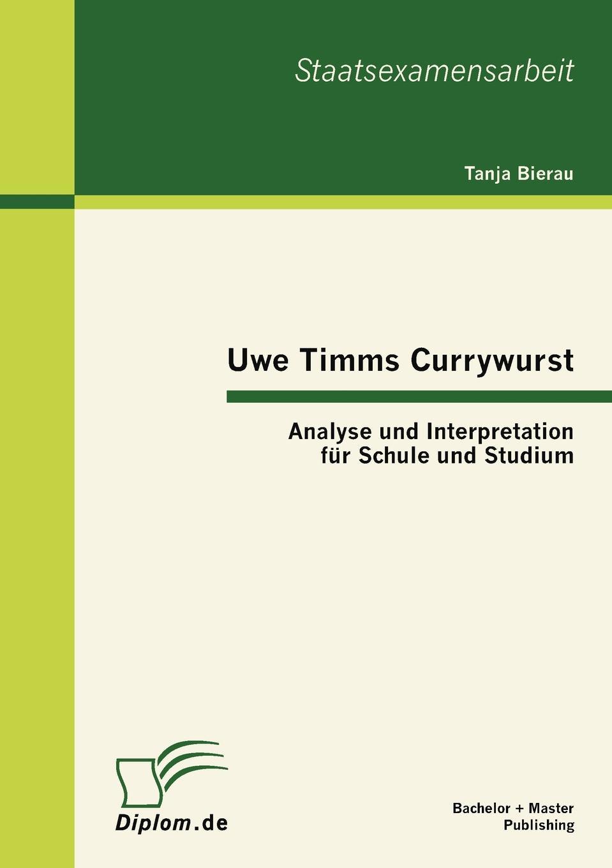 Tanja Bierau Uwe Timms Currywurst. Analyse Und Interpretation Fur Schule Und Studium николай гоголь der mantel eine novelle