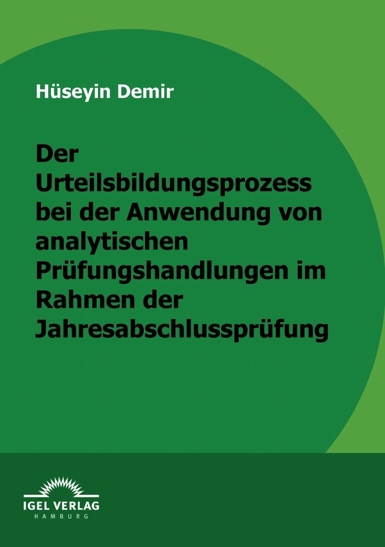 Hüseyin Demir Der Urteilbildungsprozess bei der Anwendung von analytischen Prufungshandlungen im Rahmen der Jahresabschlussprufung fenerbahce demir insaat buyukcekmece