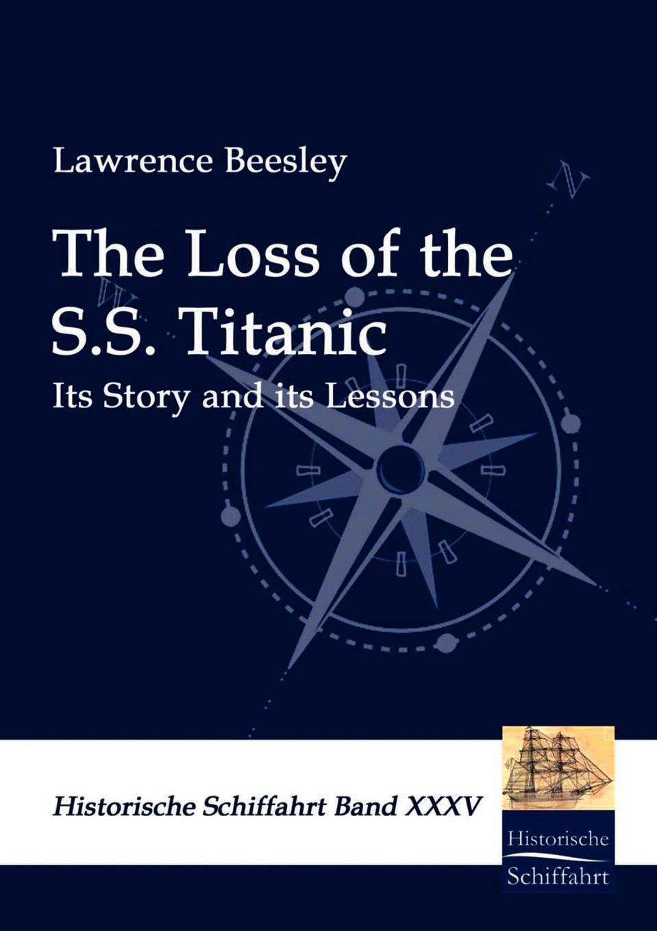 Lawrence Beesley The Loss of the S.S. Titanic titanic book