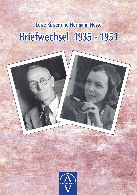 Luise Rinser Luise Rinser und Hermann Hesse, Briefwechsel 1935-1951