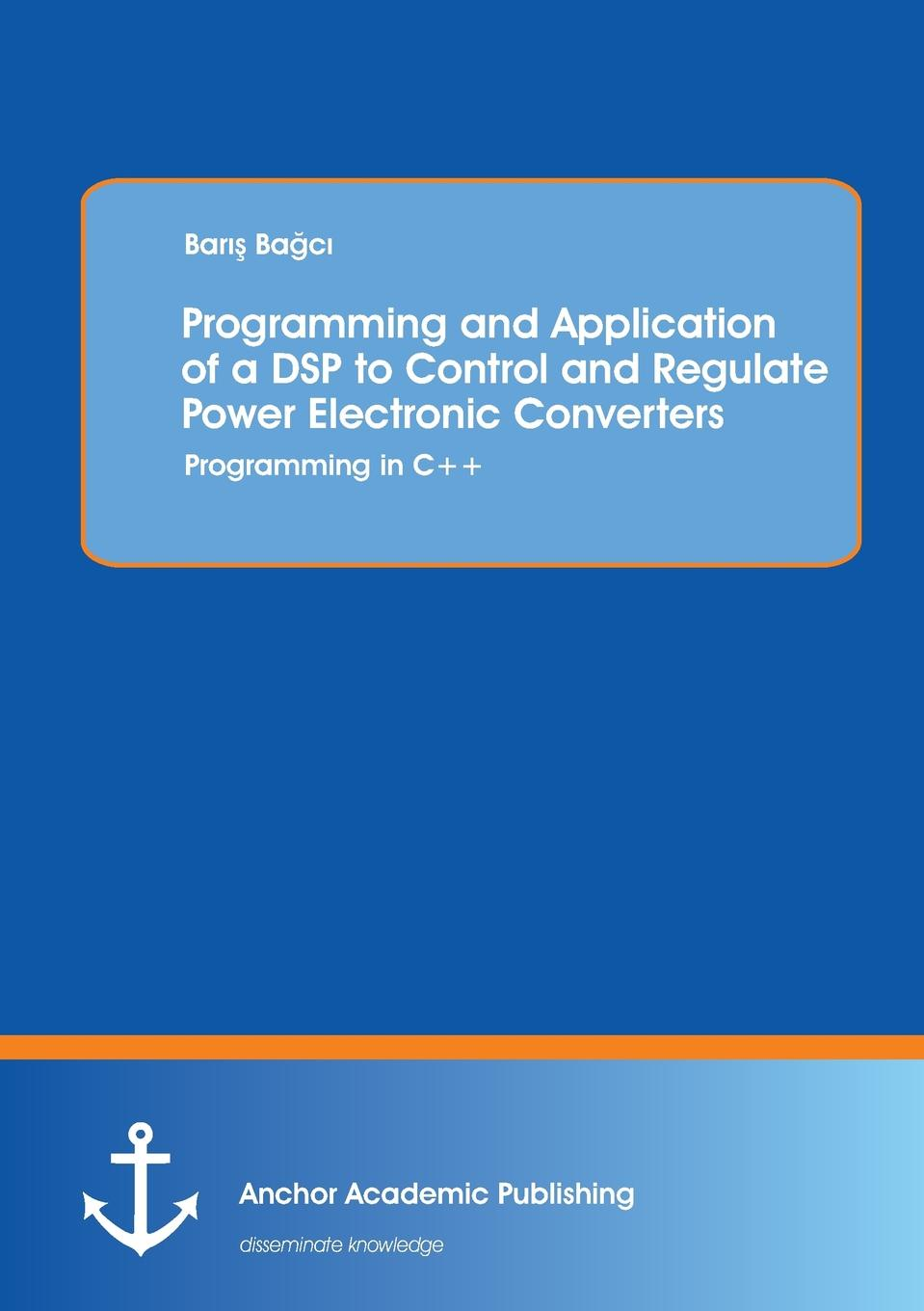Bar Ba C. Programming and Application of a DSP to Control and Regulate Power Electronic Converters. Programming in C.. xinbo ruan soft switching pwm full bridge converters topologies control and design