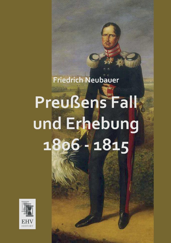Friedrich Neubauer Preussens Fall Und Erhebung 1806 - 1815 dieffenbach johann friedrich der aether gegen den schmerz