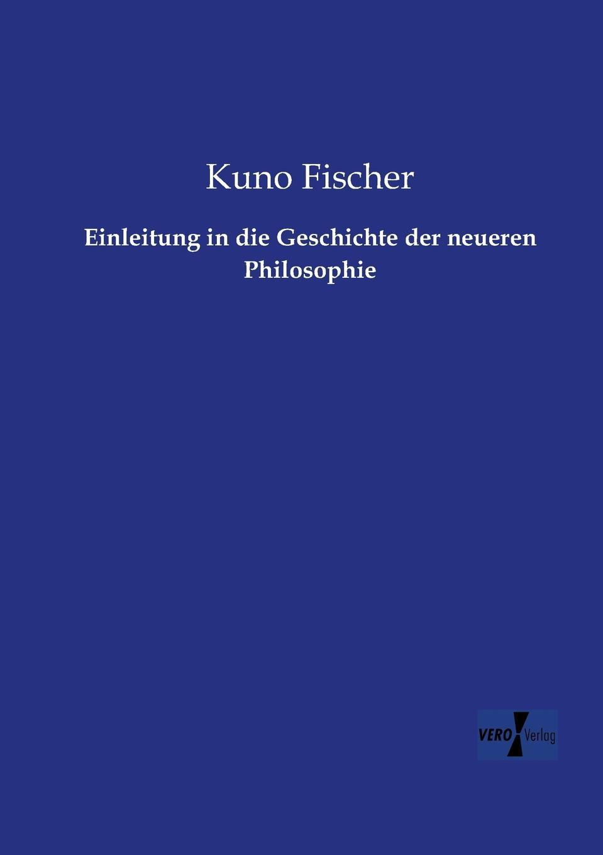 Kuno Fischer Einleitung in Die Geschichte Der Neueren Philosophie adrian gmelch die politische philosophie arthur schopenhauers ein pessimistischer blick auf die politik