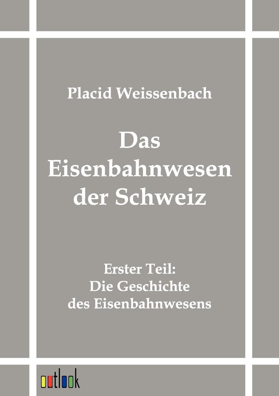 Placid Weissenbach Das Eisenbahnwesen Der Schweiz недорого
