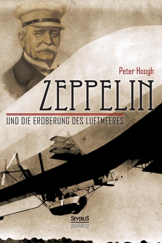 Björn Bedey, Peter Hoogh Zeppelin und die Eroberung des Luftmeeres emil waldmann björn bedey das rathaus zu bremen