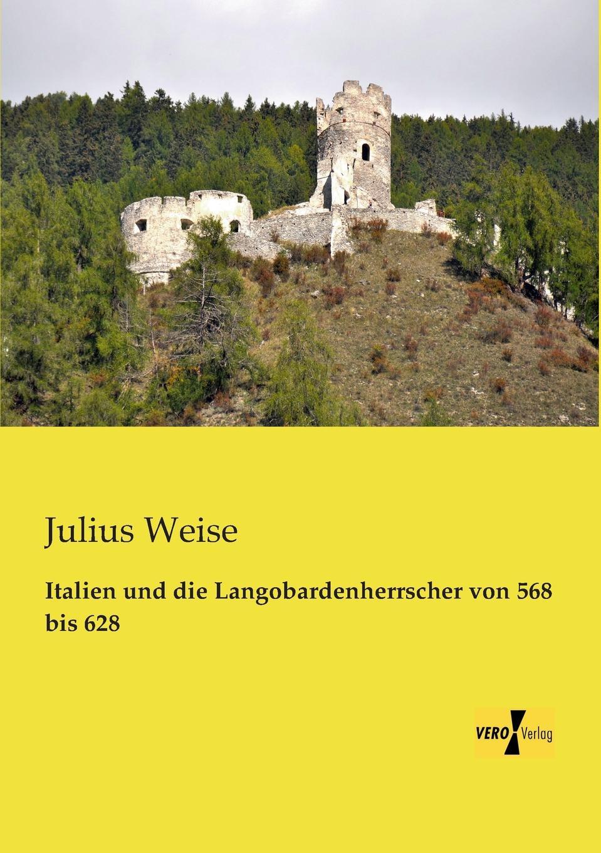 Julius Weise Italien Und Die Langobardenherrscher Von 568 Bis 628 julius schück aldus manutius und seine zeitgenossen in italien und deutschland