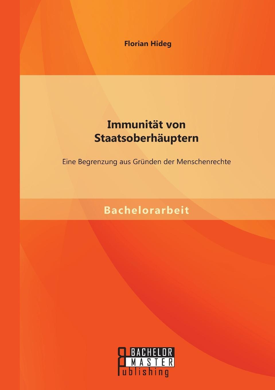 Florian Hideg Immunitat von Staatsoberhauptern. Eine Begrenzung aus Grunden der Menschenrechte knut kasche wilhelm von oranien und der aufstand der niederlande