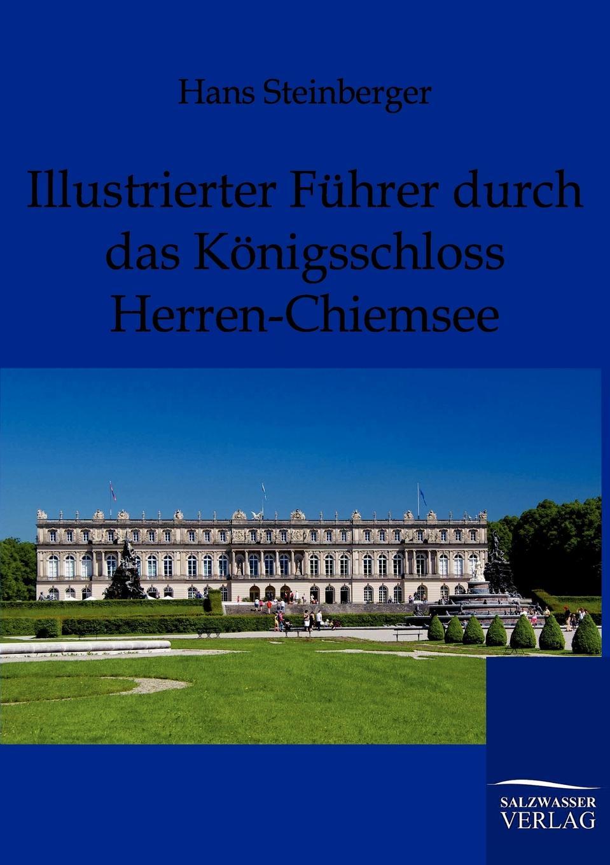Hans Steinberger Illustrierter Fuhrer durch das Konigsschloss Herren-Chiemsee illustrierter fuehrer durch strassburg i e und umgebung