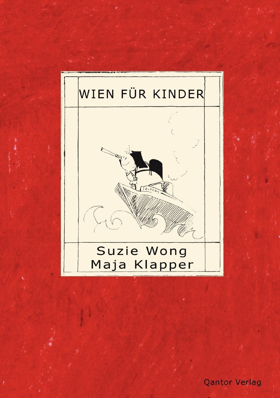 Suzie Wong, Maja Klapper Wien Fur Kinder meine wunderbare marchenwelt