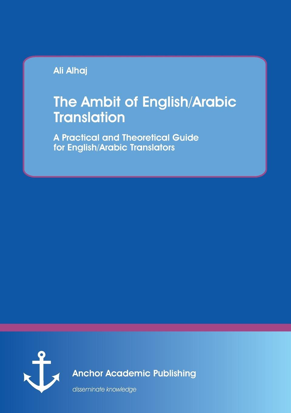 Ali Alhaj The Ambit of English/Arabic Translation naghmeh jahansooz and reza kafipour content schema and translation
