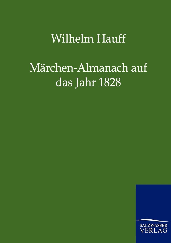 Wilhelm Hauff Marchenalmanach auf das Jahr 1828 wilhelm hauff wilhelm hauff s werke