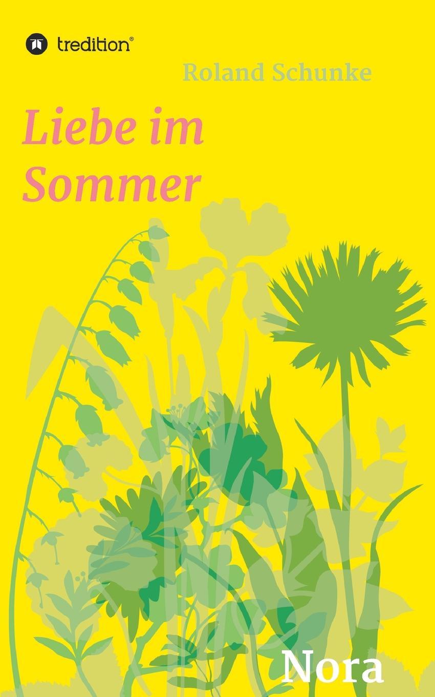 Roland Schunke Liebe im Sommer jürgen wagner initiation und liebe in zaubermarchen