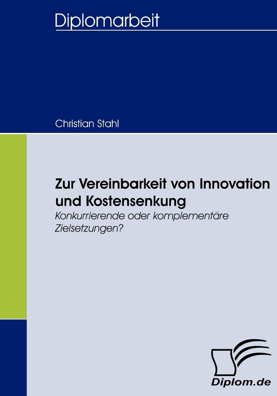 Christian Stahl Zur Vereinbarkeit von Innovation und Kostensenkung sebastian behrens eine xml basierte integration von unternehmensanwendungen am beispiel der qualitatssicherung in der automobilindustrie