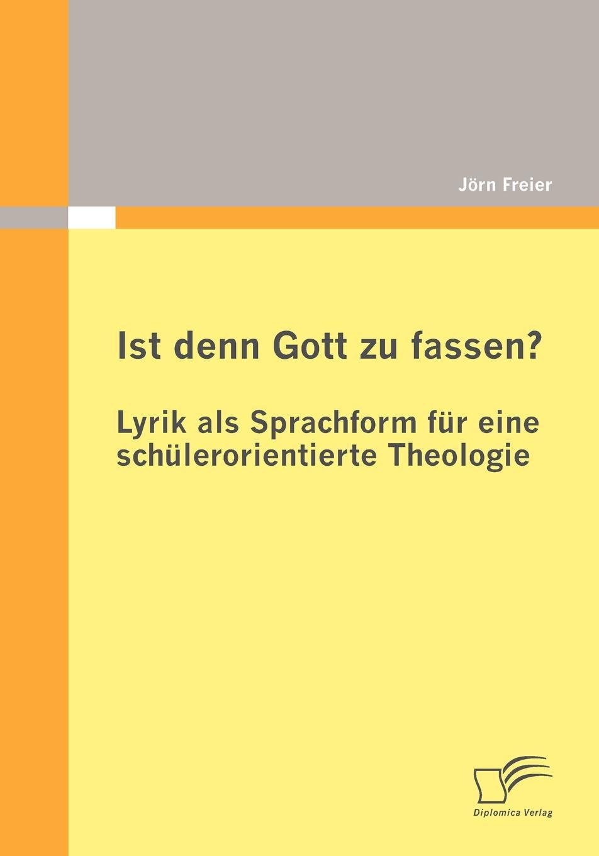 J. Rn Freier Ist Denn Gott Zu Fassen. - Lyrik ALS Sprachform Fur Eine Sch Lerorientierte Theologie u brätel der hochste schatz gott selber ist