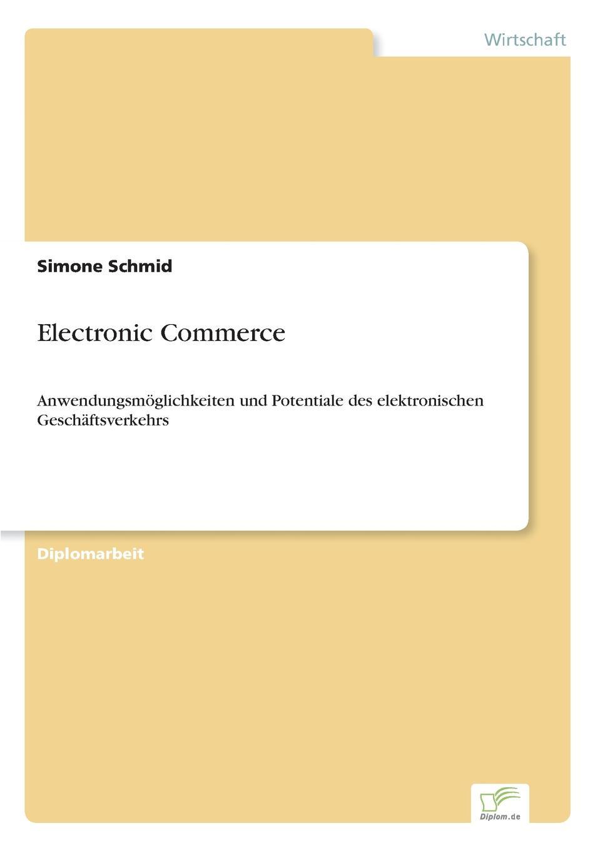 Simone Schmid Electronic Commerce stefan pfänder xml der internet standard zur elektronischen datenubertragung und seine betriebswirtschaftliche bedeutung im e commerce