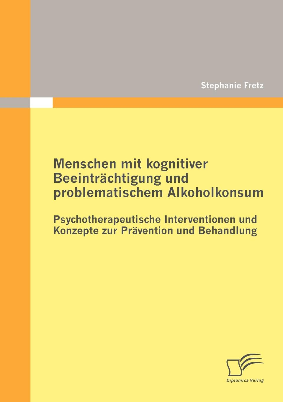 Stephanie Fretz Menschen mit kognitiver Beeintrachtigung und problematischem Alkoholkonsum - Psychotherapeutische Interventionen und Konzepte zur Pravention und Behandlung menschen a2 testtrainer mit cd