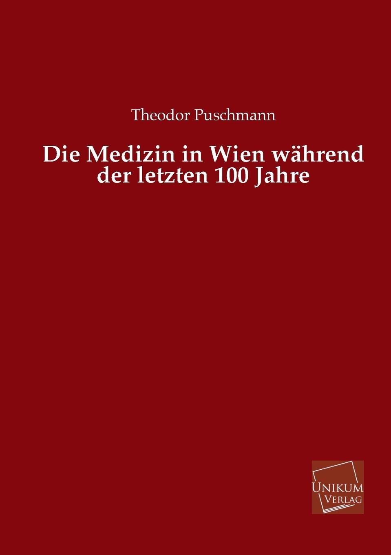 Theodor Puschmann Die Medizin in Wien Wahrend Der Letzten 100 Jahre sonnleitner alois theodor die höhlenkinder im heimlichen grund