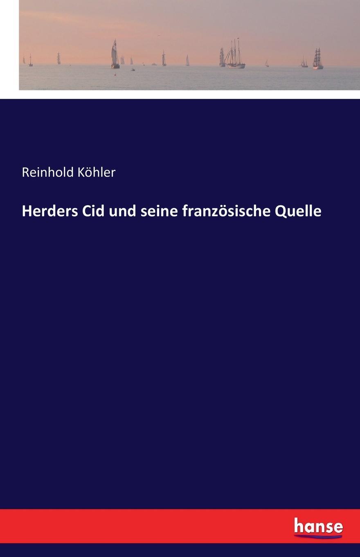 Reinhold Köhler Herders Cid und seine franzosische Quelle брюки чинос quelle quelle 920895