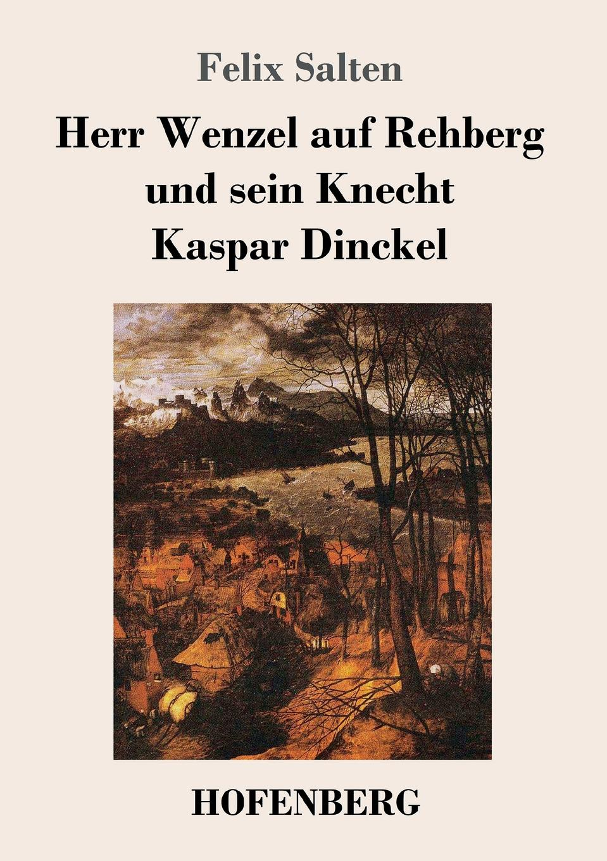 Herr Wenzel auf Rehberg und sein Knecht Kaspar Dinckel
