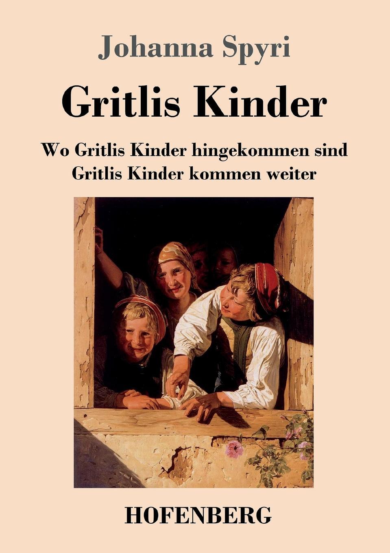 Johanna Spyri Gritlis Kinder ролики kinder quad отзывы