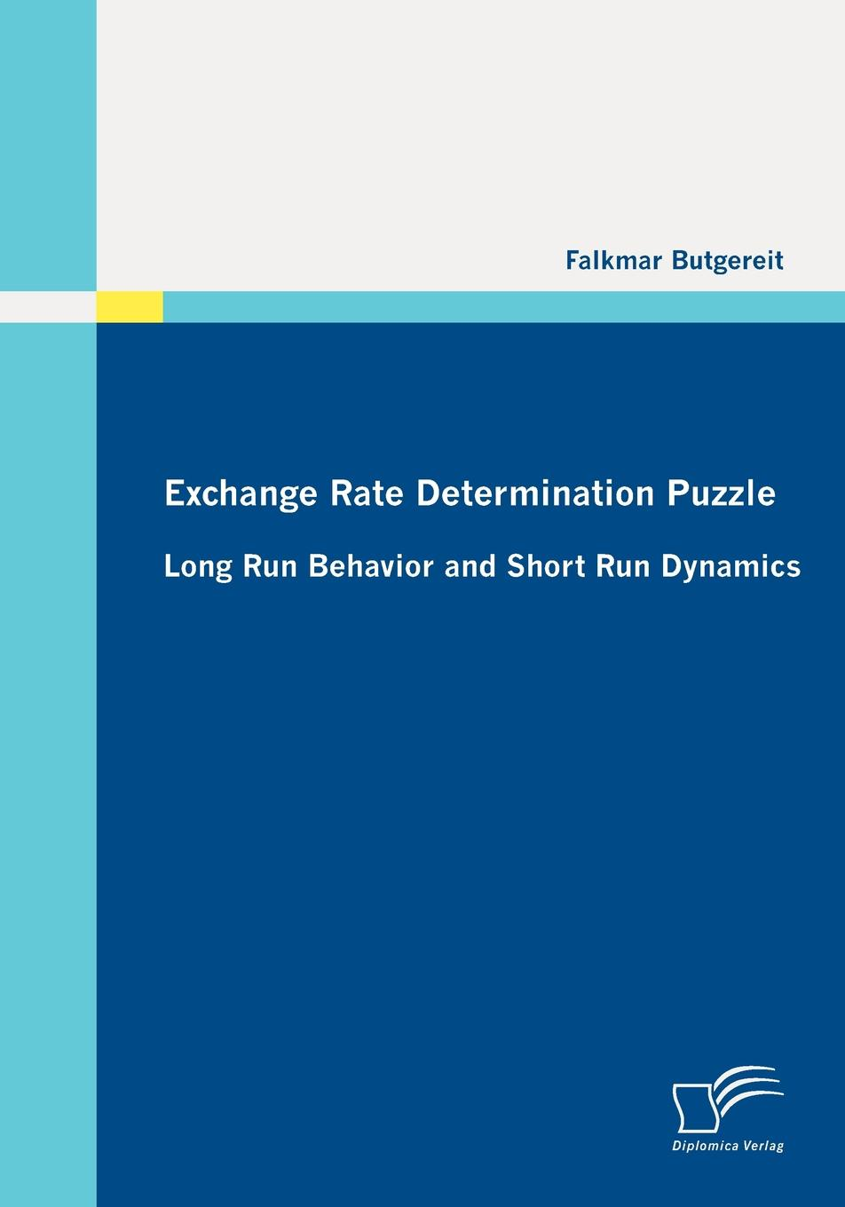 Falkmar Butgereit Exchange Rate Determination Puzzle. Long Run Behavior and Short Run Dynamics недорго, оригинальная цена