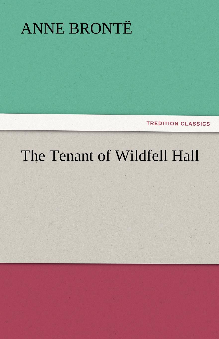 Anne Bront, Anne Bronte The Tenant of Wildfell Hall