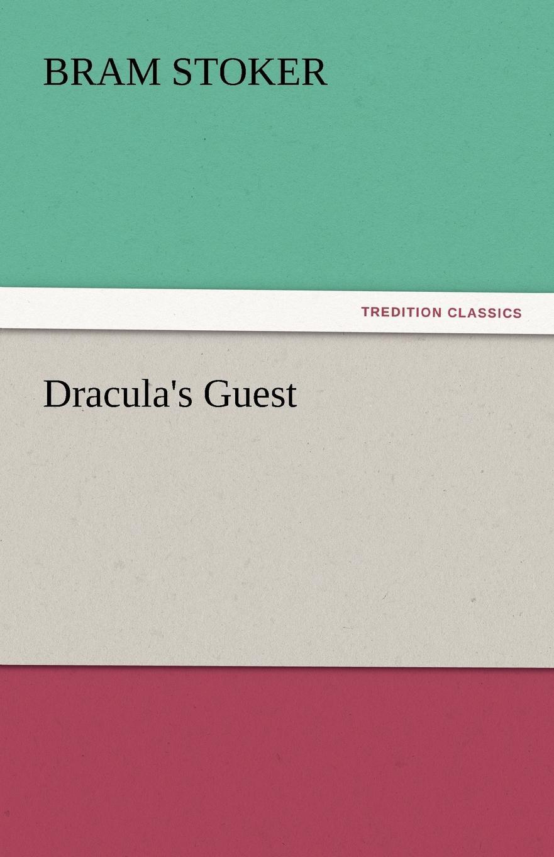 Bram Stoker Dracula.s Guest