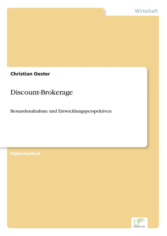 Discount-Brokerage Inhaltsangabe:Einleitung:Die deutsche Kreditwirtschaft befindet sich...