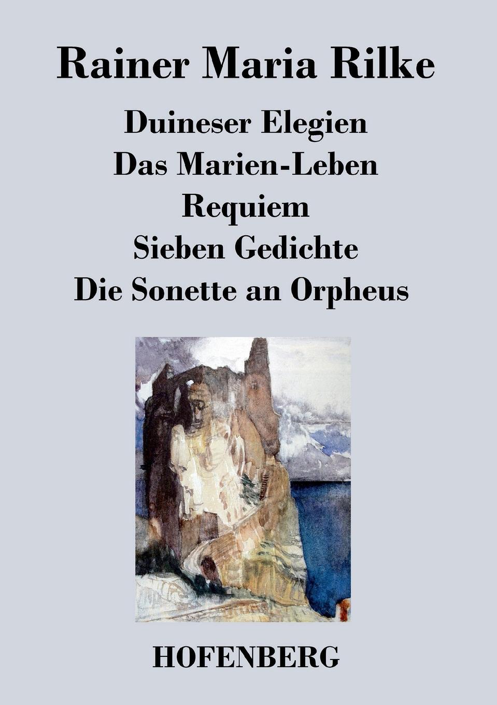 лучшая цена Rainer Maria Rilke Duineser Elegien / Das Marien-Leben / Requiem / Sieben Gedichte / Die Sonette an Orpheus